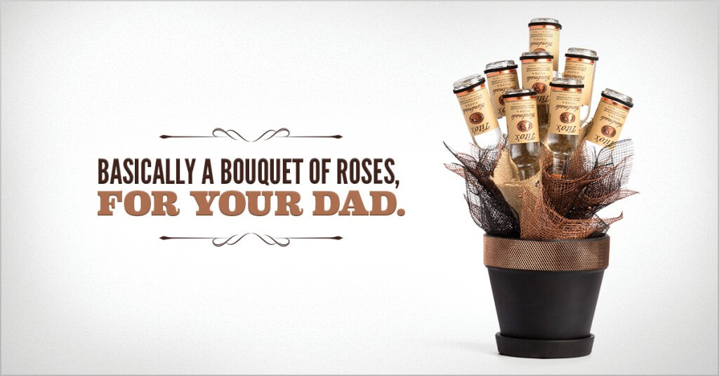 Basically a bouquet of roses, for your dad.