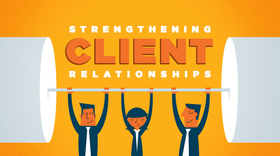 strengthen relationship with clients