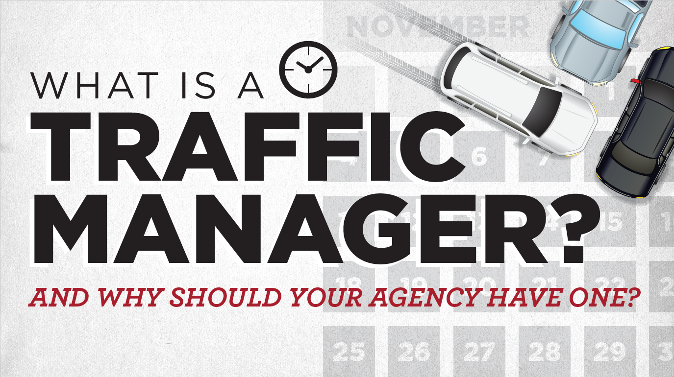 What Is A Traffic Manager And Why Should Your Agency Have