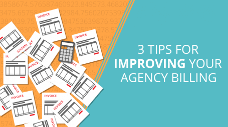 3 Tips for Improving Your Agency Billing