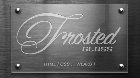 Frosted Glass - HTML CSS TWEAKS