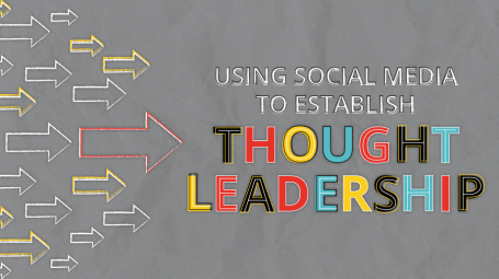 Using Social Media to Establish Thought-Leadership