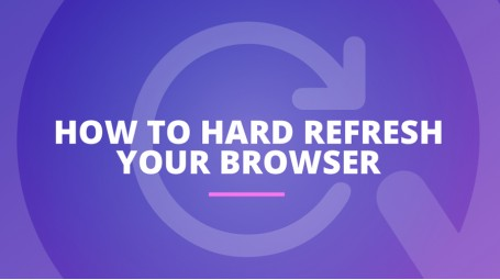 How to Hard Refresh Your Browser