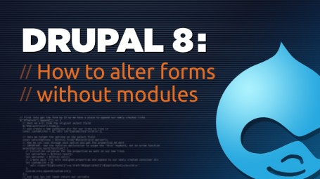 Drupal 8: How to Alter Forms Without Modules