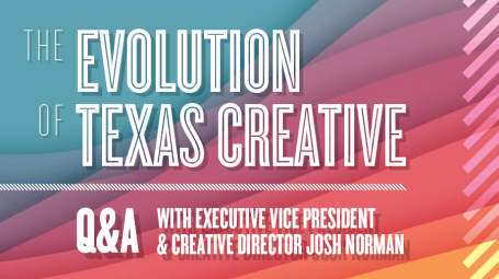 The Evolution of Texas Creative