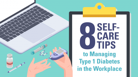 8 Self-Care Tips to Managing Type 1 Diabetes in the Workplace