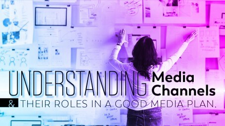 Understanding Media Channels and Their Roles in a Good Media Plan