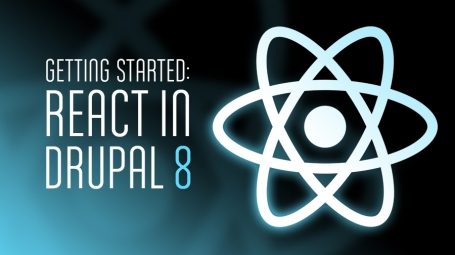 Getting Started: React in Drupal 8