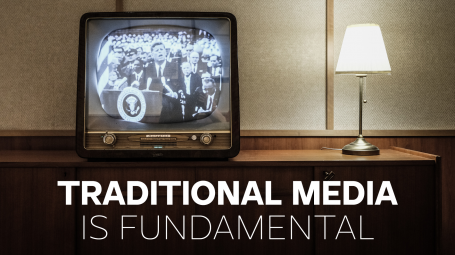 Traditional Media Is Fundamental