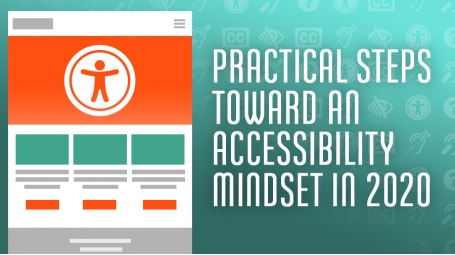 Practical Steps Toward an Accessibility Mindset in 2020