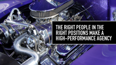 The Right People in the Right Positions Make a High-Performance Agency