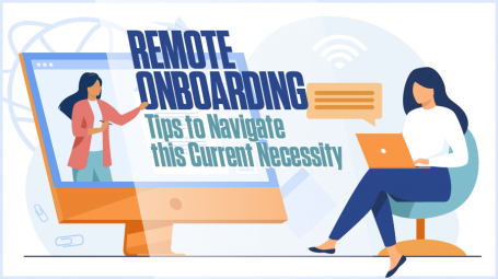 Remote Onboarding: Tips to Navigate this Current Necessity