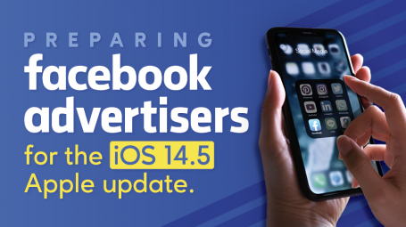 Preparing Facebook Advertisers For The iOS 14.5 Apple Update