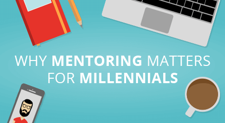 Why Mentoring Matters to Millennials