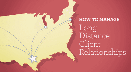How To Manage Long Distance Client Relationships