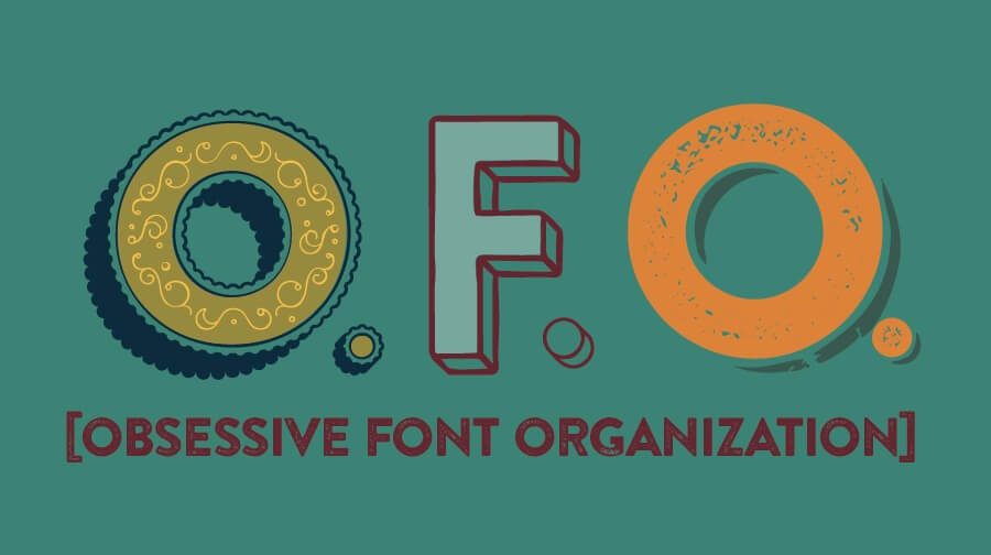 Obsessive Font Organization: how to tame your font library