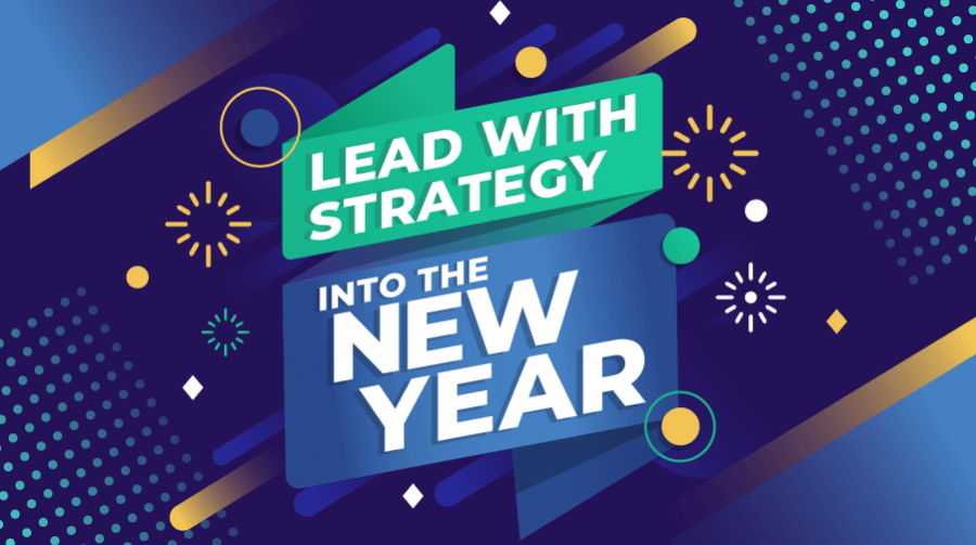 Lead with Strategy Into the New Year
