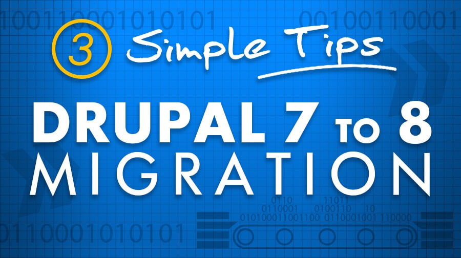 3 Simple Fixes and Workarounds for Drupal 7 to Drupal 8